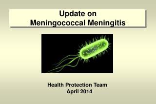 Update on  Meningococcal Meningitis