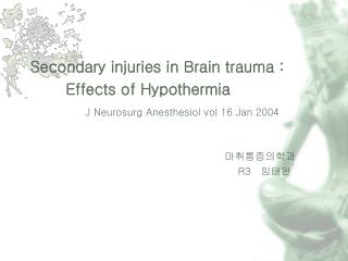Secondary injuries in Brain trauma : 	   Effects of Hypothermia