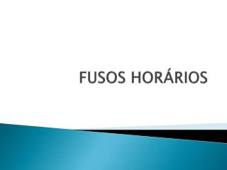 FUSOS HORÁRIOS