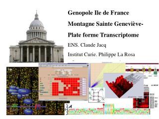 Genopole Ile de France Montagne Sainte Geneviève- Plate forme Transcriptome ENS. Claude Jacq