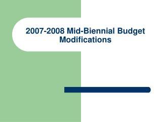 2007-2008 Mid-Biennial Budget Modifications