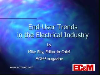 End-User Trends in the Electrical Industry