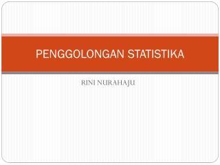 PENGGOLONGAN  STATISTIKA