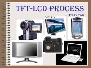 TFT-LCD Process --  Titan tao