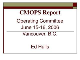 CMOPS Report