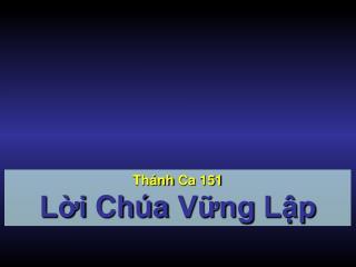 Thánh Ca  151 Lời Chúa Vững Lập