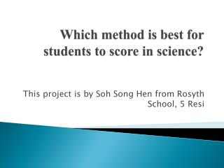 Which method is best for students to score in science?