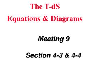 The T-dS  Equations & Diagrams