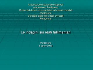 Le indagini sui reati fallimentari  Pordenone 8 aprile 2010