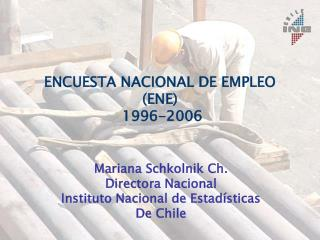 ENCUESTA NACIONAL DE EMPLEO  (ENE)  1996-2006