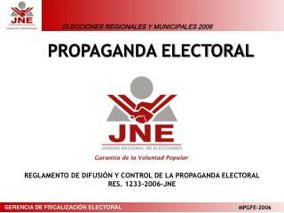 REGLAMENTO DE DIFUSIÓN Y CONTROL DE LA PROPAGANDA ELECTORAL RES. 1233-2006-JNE