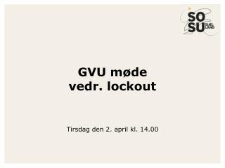 GVU møde  vedr. lockout