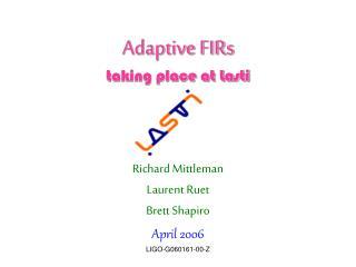 Adaptive FIRs taking place at Lasti