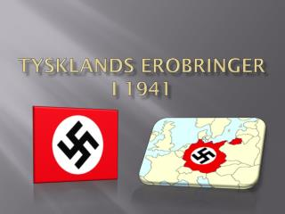 TYSKLANDS EROBRINGER I 1941