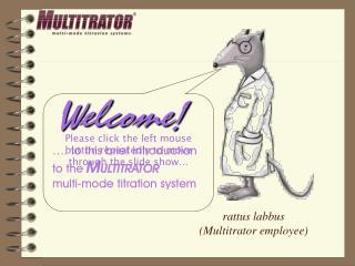 Rattus labbus Multitrator employee