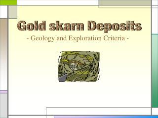 Gold skarn Deposits
