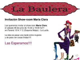 Invitación Show-room Maria Clara Las queremos invitaral show-roon  Maria Clara ,