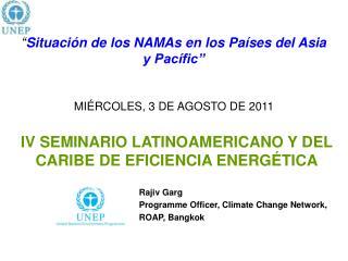 """"""" Situación de los NAMAs en los Países del Asia y Pacífic"""" MIÉRCOLES, 3 DE AGOSTO DE 2011"""