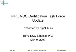 RIPE NCC Certification Task Force Update