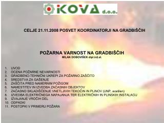 POŽARNA VARNOST NA GRADBIŠČIH MILAN DOBOVIŠEK diplž.el. UVOD OCENA POŽARNE NEVARNOSTI