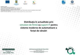 Investește în oameni! Proiect cofinanţat din Fondul Social European prin