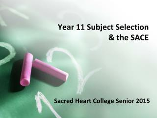 Year 11 Subject Selection  & the SACE