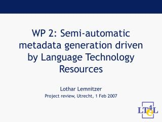 WP 2: Semi-automatic metadata generation driven by Language Technology Resources