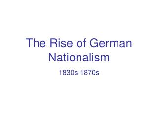 The Rise of German Nationalism