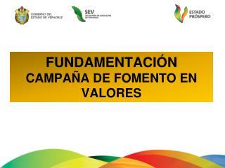 FUNDAMENTACIÓN  CAMPAÑA DE FOMENTO EN  VALORES