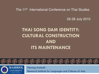 Thai Song Dam Identity: Cultural Construction  and  Its Maintenance