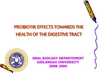 PROBIOTIK EFFECTS TOWARDS THE HEALTH OF THE DIGESTIVE TRACT