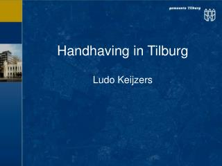 Handhaving in Tilburg