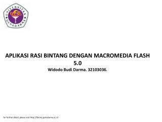 APLIKASI RASI BINTANG DENGAN MACROMEDIA FLASH 5.0 Widodo Budi Darma. 32103036.