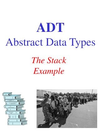 ADT Abstract Data Types