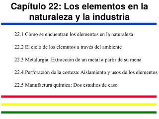 Capítulo 22: Los elementos en la naturaleza y la industria