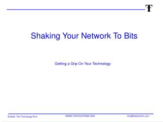 Shaking Your Network To Bits