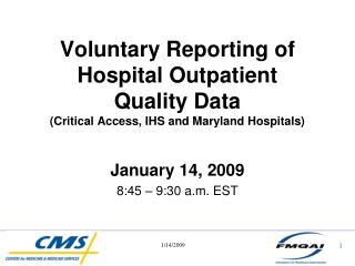 January 14, 2009 8:45 – 9:30 a.m. EST