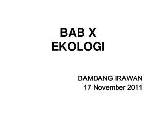 BAB X EKOLOGI