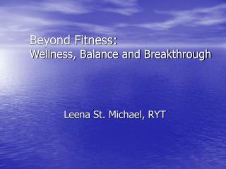 Beyond Fitness: Wellness, Balance and Breakthrough