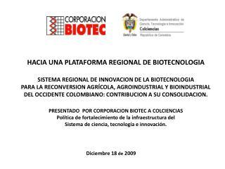 HACIA UNA PLATAFORMA REGIONAL DE BIOTECNOLOGIA SISTEMA REGIONAL DE INNOVACION DE LA BIOTECNOLOGIA