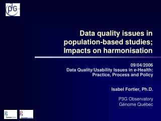 Data quality issues in  population-based studies;  Impacts on harmonisation