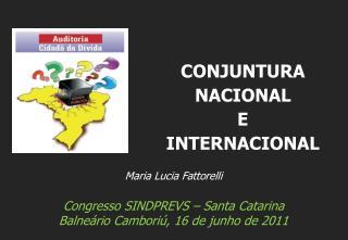 Maria Lucia Fattorelli Congresso SINDPREVS – Santa Catarina