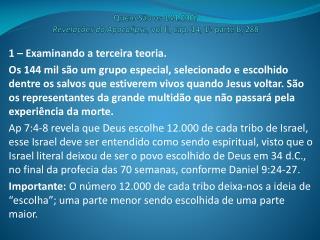 Quem São os 144.000 ? Revelaç ões  do Apocalipse ,  vol  II, cap. 14, 1ª parte B, 288