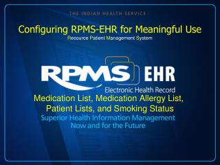 Medication List, Medication Allergy List,  Patient Lists, and Smoking Status