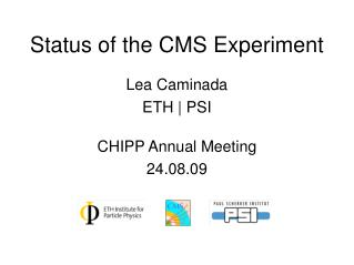 Status of the CMS Experiment