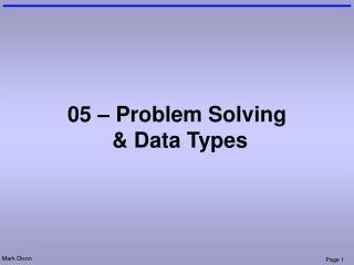05 – Problem Solving  & Data Types