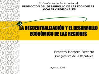 LA DESCENTRALIZACI�N Y EL DESARROLLO ECON�MICO DE LAS REGIONES