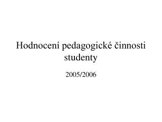 Hodnocení pedagogické činnosti studenty