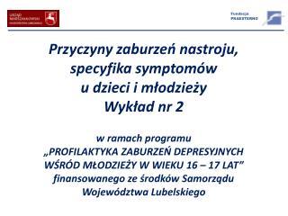 Przyczyny zaburzeń nastroju, specyfika symptomów  u dzieci i młodzieży Wykład  nr 2