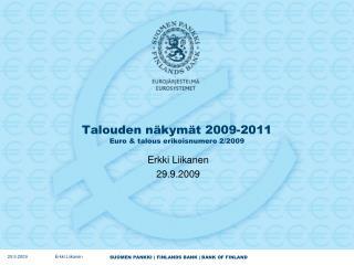 Talouden näkymät 2009-2011 Euro & talous erikoisnumero 2/2009